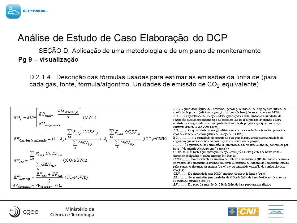 Análise de Estudo de Caso Elaboração do DCP SEÇÃO D. Aplicação de uma metodologia e de um plano de monitoramento Pg 9 – visualização D.2.1.4. Descriçã