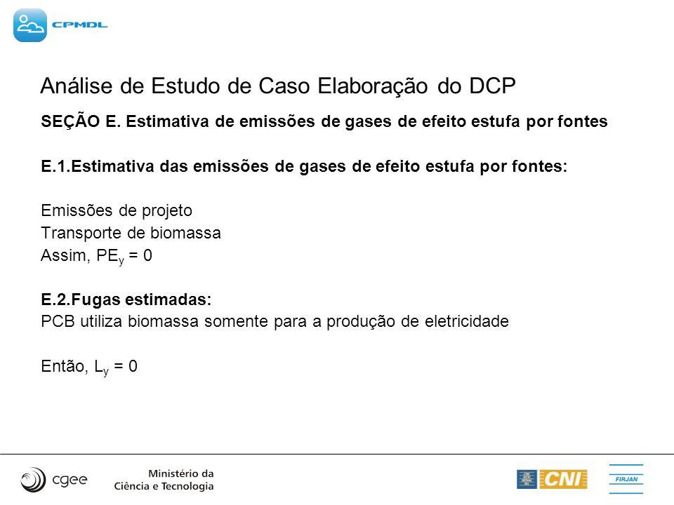 Análise de Estudo de Caso Elaboração do DCP SEÇÃO E. Estimativa de emissões de gases de efeito estufa por fontes E.1.Estimativa das emissões de gases