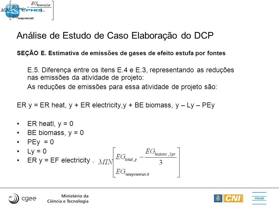 Análise de Estudo de Caso Elaboração do DCP SEÇÃO E. Estimativa de emissões de gases de efeito estufa por fontes E.5. Diferença entre os itens E.4 e E