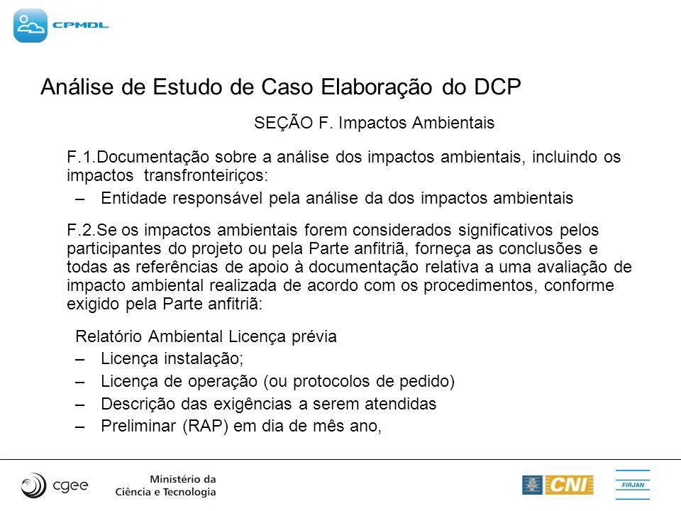 Análise de Estudo de Caso Elaboração do DCP SEÇÃO F. Impactos Ambientais F.1.Documentação sobre a análise dos impactos ambientais, incluindo os impact