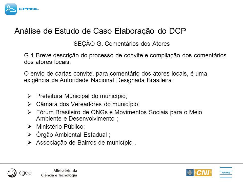 Análise de Estudo de Caso Elaboração do DCP SEÇÃO G. Comentários dos Atores G.1.Breve descrição do processo de convite e compilação dos comentários do