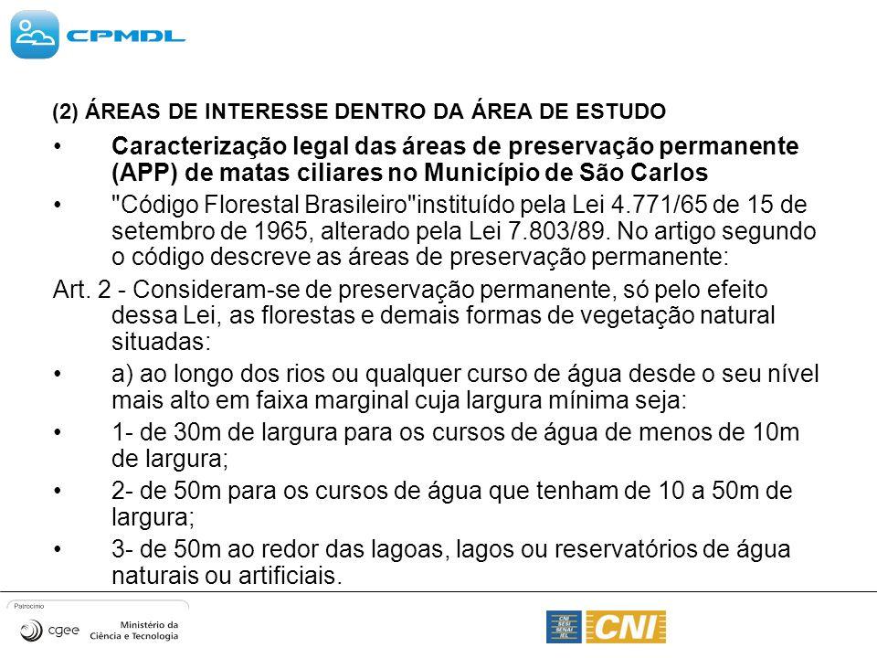(2) ÁREAS DE INTERESSE DENTRO DA ÁREA DE ESTUDO Caracterização legal das áreas de preservação permanente (APP) de matas ciliares no Município de São C