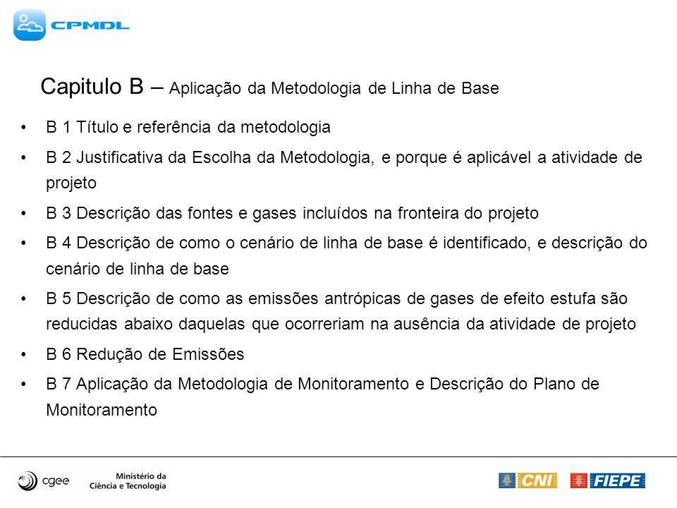 Capitulo B – Aplicação da Metodologia de Linha de Base B 1 Título e referência da metodologia B 2 Justificativa da Escolha da Metodologia, e porque é