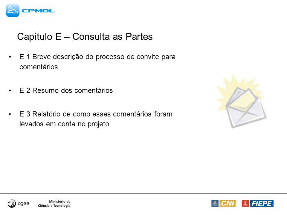 Capítulo E – Consulta as Partes E 1 Breve descrição do processo de convite para comentários E 2 Resumo dos comentários E 3 Relatório de como esses comentários foram levados em conta no projeto