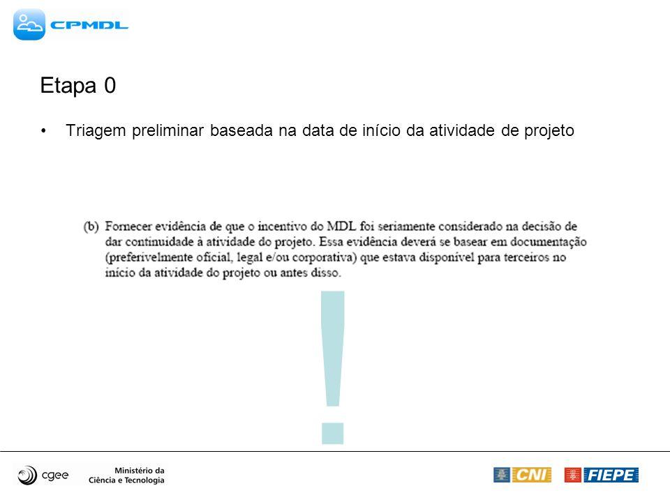 Etapa 0 Triagem preliminar baseada na data de início da atividade de projeto !