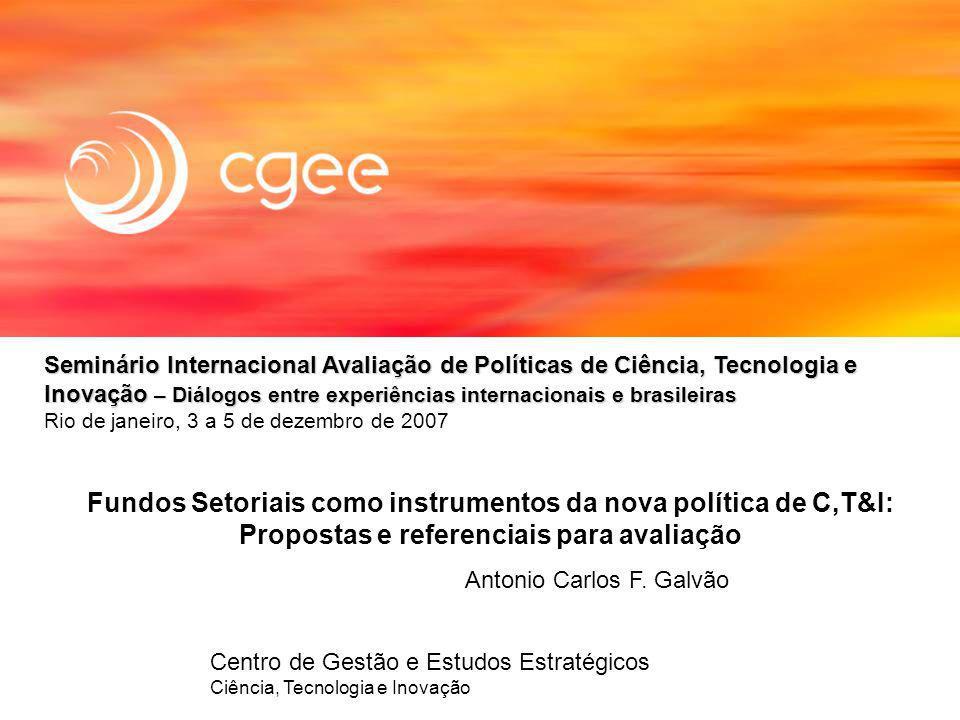 Centro de Gestão e Estudos Estratégicos Ciência, Tecnologia e Inovação Seminário Internacional Avaliação de Políticas de Ciência, Tecnologia e Inovaçã