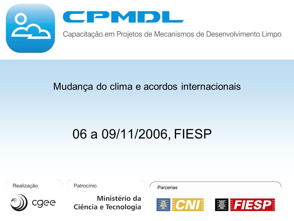 Mudança do clima e acordos internacionais 06 a 09/11/2006, FIESP