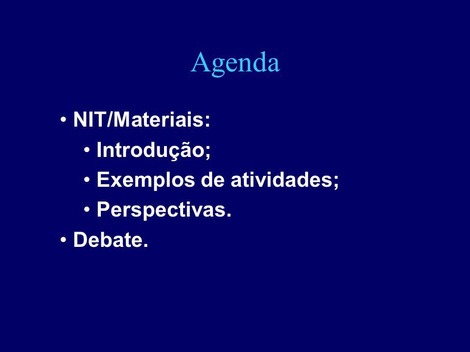 Perspectivas do NIT/Materiais Aprofundar a especialização em estudos prospectivos; Ampliar as parcerias técnicas nacionais e internacionais; Ampliar a atuação em rede com entidades e empresas; Em prol da competitividade e do desenvolvimento econômico, social e tecnológico do nosso país.