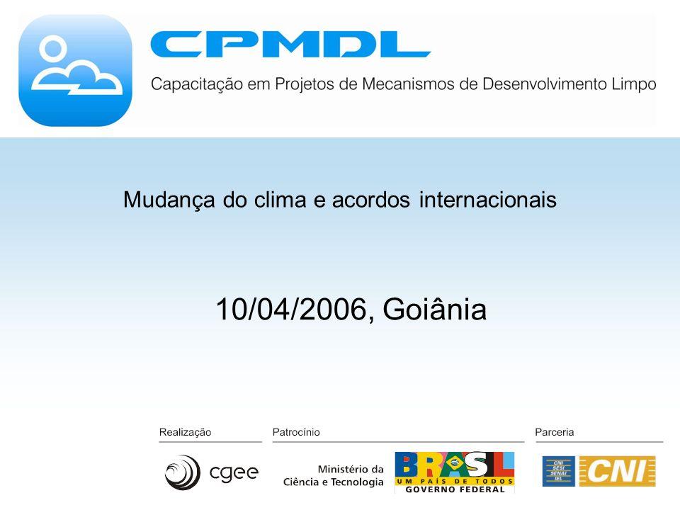 Mudança do clima e acordos internacionais 10/04/2006, Goiânia