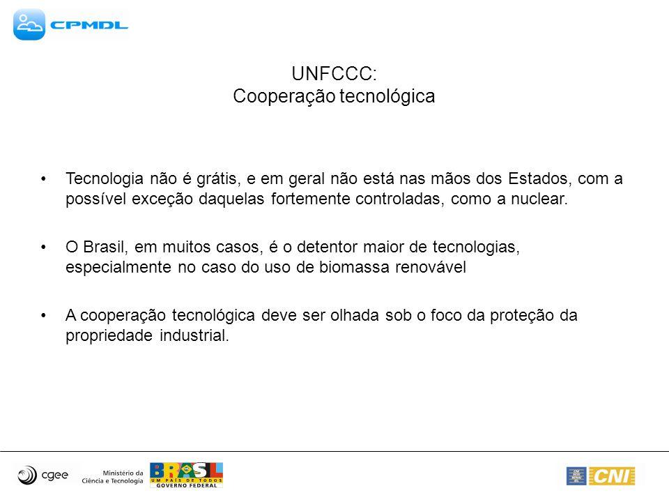 UNFCCC: Cooperação tecnológica Tecnologia não é grátis, e em geral não está nas mãos dos Estados, com a possível exceção daquelas fortemente controlad