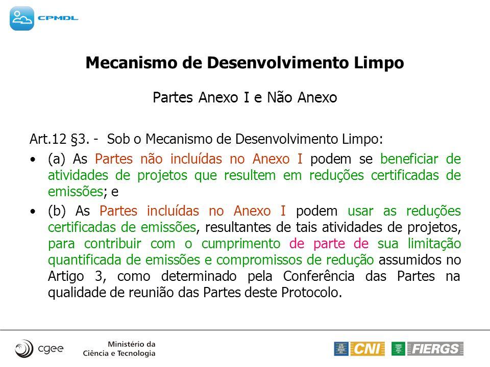 Mecanismo de Desenvolvimento Limpo Características das RCEs Art.12 §5.