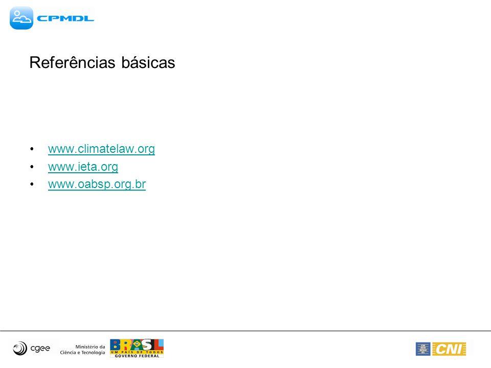 Referências básicas www.climatelaw.org www.ieta.org www.oabsp.org.br
