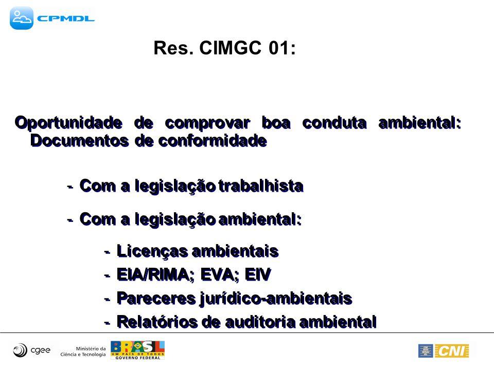 Res. CIMGC 01: Oportunidade de comprovar boa conduta ambiental: Documentos de conformidade -Com a legislação trabalhista -Com a legislação ambiental: