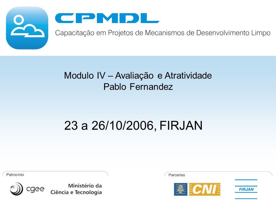 Modulo IV – Avaliação e Atratividade Pablo Fernandez 23 a 26/10/2006, FIRJAN