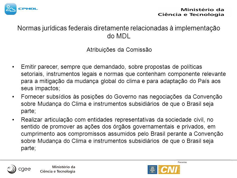 Atribuições da Comissão Emitir parecer, sempre que demandado, sobre propostas de políticas setoriais, instrumentos legais e normas que contenham compo