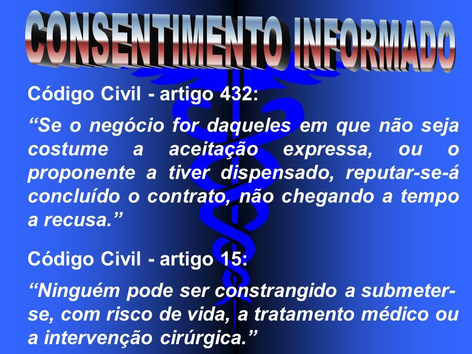 Código Civil - artigo 432: Se o negócio for daqueles em que não seja costume a aceitação expressa, ou o proponente a tiver dispensado, reputar-se-á co