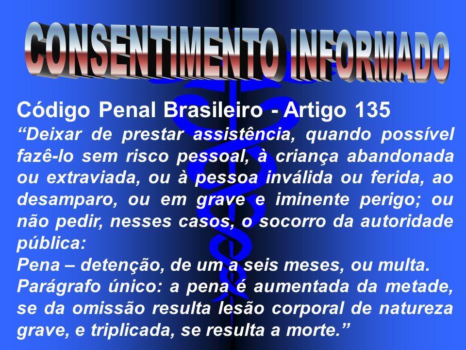Código Penal Brasileiro - Artigo 135 Deixar de prestar assistência, quando possível fazê-lo sem risco pessoal, à criança abandonada ou extraviada, ou