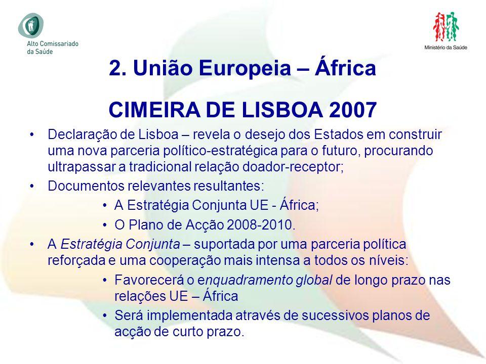 23 CIMEIRA DE LISBOA 2007 Declaração de Lisboa – revela o desejo dos Estados em construir uma nova parceria político-estratégica para o futuro, procur