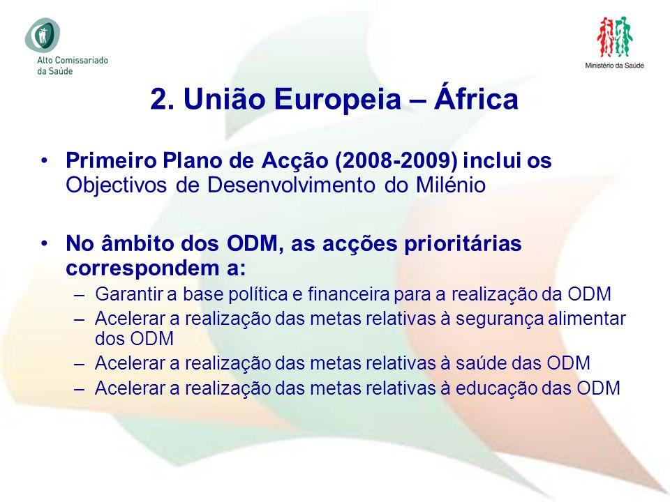 24 Primeiro Plano de Acção (2008-2009) inclui os Objectivos de Desenvolvimento do Milénio No âmbito dos ODM, as acções prioritárias correspondem a: –G