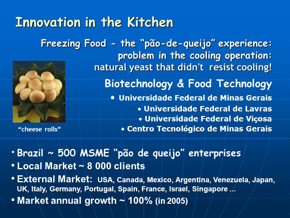 Freezing Food - the pão-de-queijo experience: problem in the cooling operation: natural yeast that didn t resist cooling.