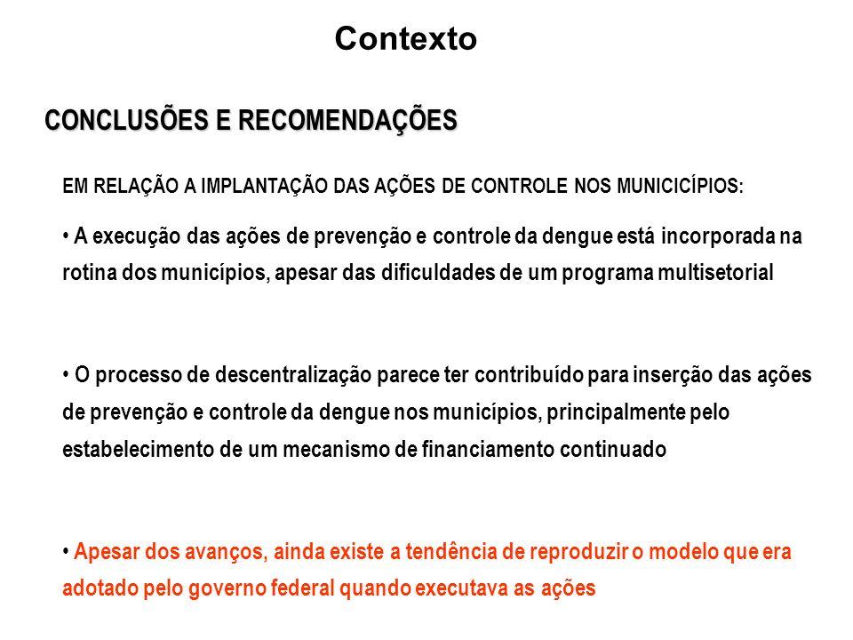 CONCLUSÕES E RECOMENDAÇÕES EM RELAÇÃO A IMPLANTAÇÃO DAS AÇÕES DE CONTROLE NOS MUNICICÍPIOS: A execução das ações de prevenção e controle da dengue est