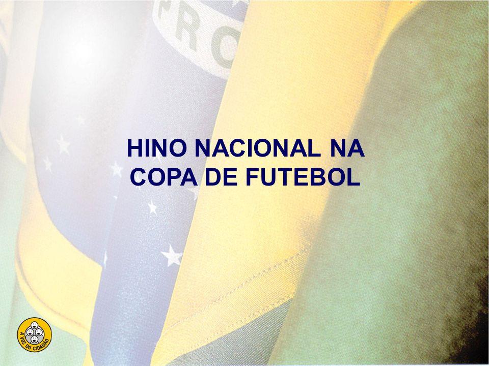HINO NACIONAL NA COPA DE FUTEBOL