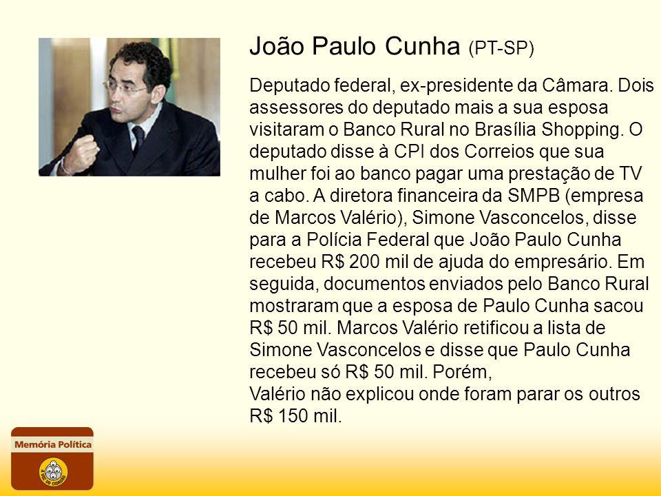 Deputado federal, ex-presidente da Câmara. Dois assessores do deputado mais a sua esposa visitaram o Banco Rural no Brasília Shopping. O deputado diss