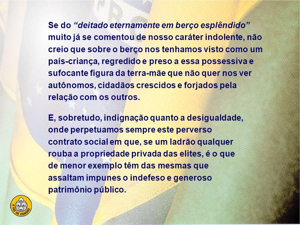 Brasil, um sonho intenso, um raio vívido... Brasil, ó pátria amada! Dos filhos deste solo és mãe gentil, pátria amada Brasil! Pois que seja sonho, nin