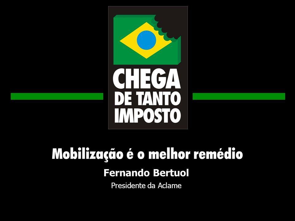 Mobilização é o melhor remédio Fernando Bertuol Presidente da Aclame