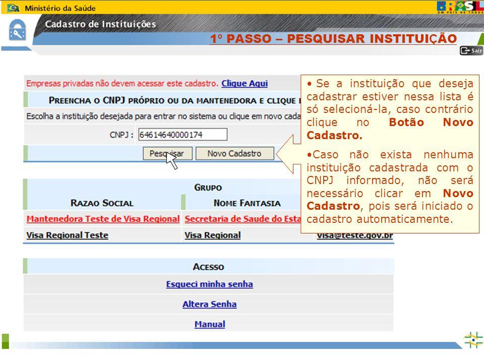 Sistema Nacional de Gerenciamento de Produtos Controlados www.anvisa.gov.br Se a instituição que deseja cadastrar estiver nessa lista é só selecioná-l