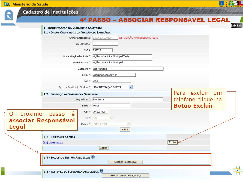 Sistema Nacional de Gerenciamento de Produtos Controlados www.anvisa.gov.br Para excluir um telefone clique no Botão Excluir. O próximo passo é associ
