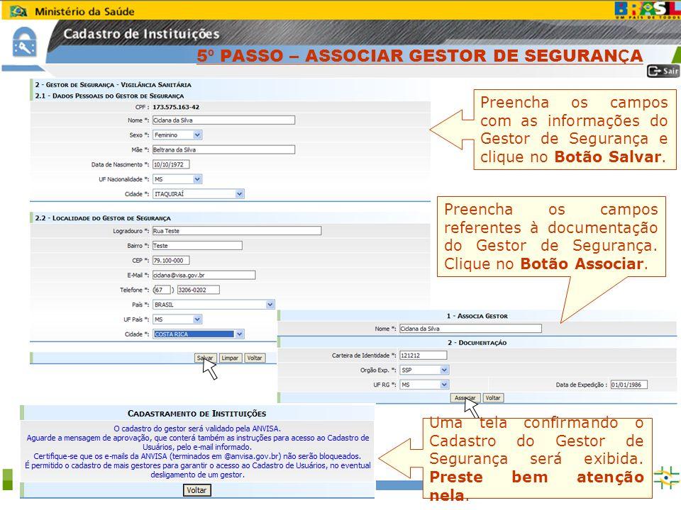 Sistema Nacional de Gerenciamento de Produtos Controlados www.anvisa.gov.br Preencha os campos com as informações do Gestor de Segurança e clique no B