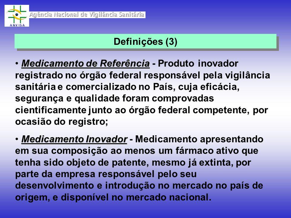 Medicamento de Referência Medicamento de Referência - Produto inovador registrado no órgão federal responsável pela vigilância sanitária e comercializ