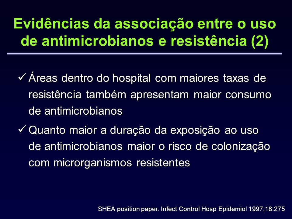 Evidências da associação entre o uso de antimicrobianos e resistência (2) Áreas dentro do hospital com maiores taxas de resistência também apresentam