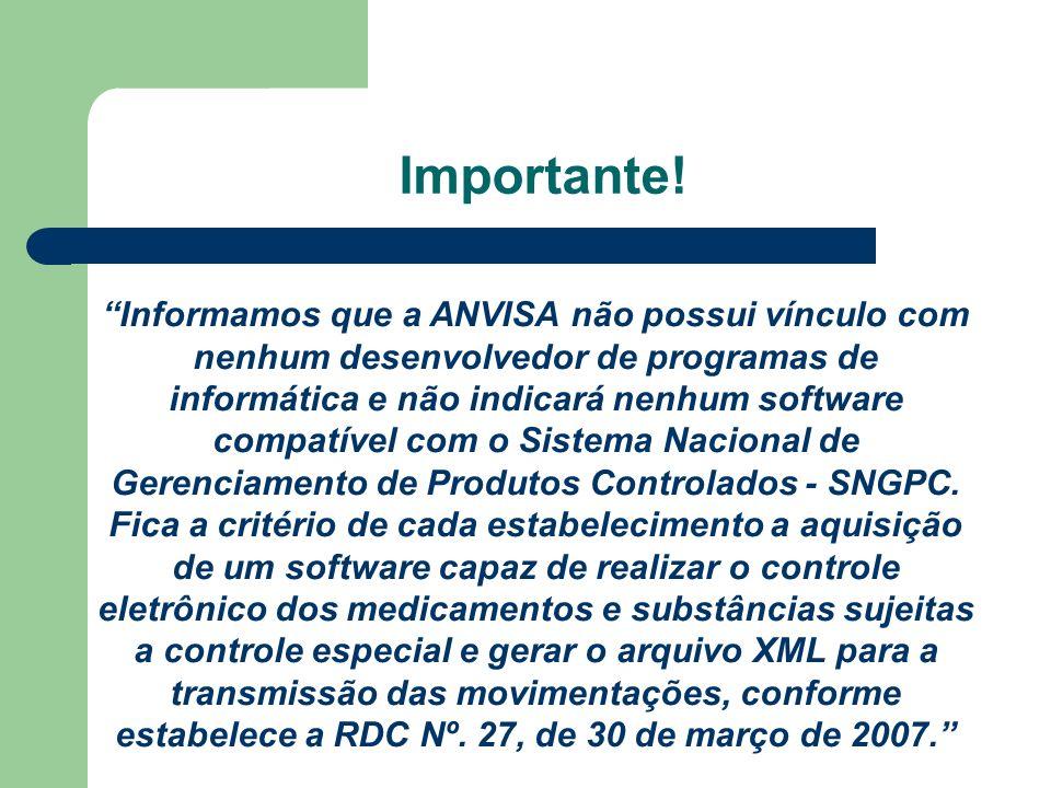 Informamos que a ANVISA não possui vínculo com nenhum desenvolvedor de programas de informática e não indicará nenhum software compatível com o Sistema Nacional de Gerenciamento de Produtos Controlados - SNGPC.