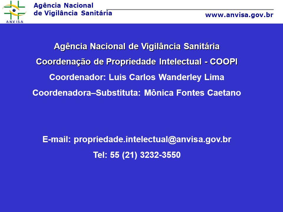 Agência Nacional de Vigilância Sanitária www.anvisa.gov.br Agência Nacional de Vigilância Sanitária Coordenação de Propriedade Intelectual - COOPI Coo