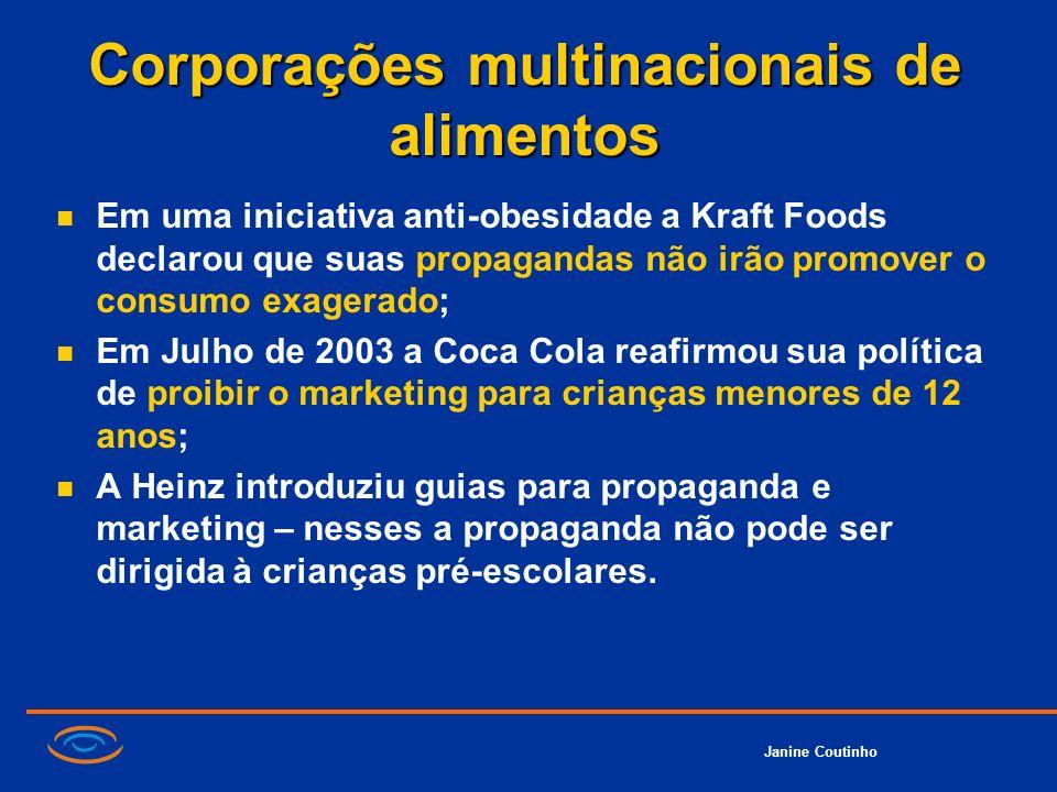 Janine Coutinho Corporações multinacionais de alimentos Em uma iniciativa anti-obesidade a Kraft Foods declarou que suas propagandas não irão promover