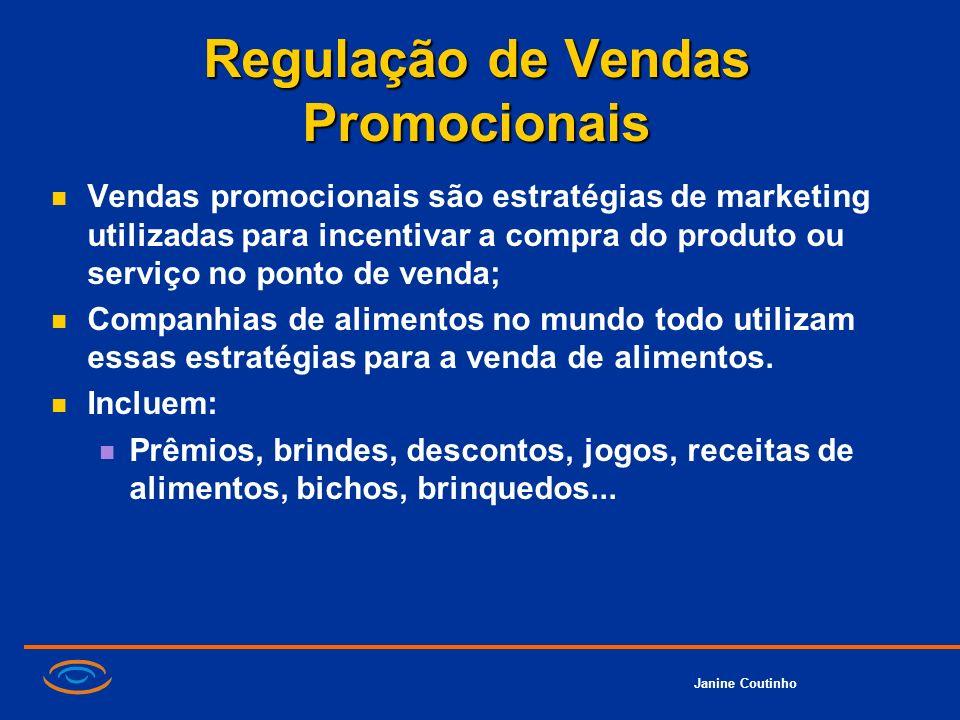 Janine Coutinho Regulação de Vendas Promocionais Vendas promocionais são estratégias de marketing utilizadas para incentivar a compra do produto ou se