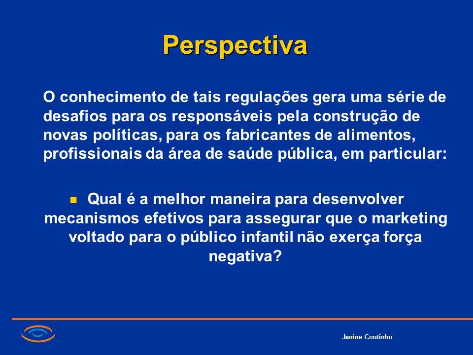 Janine Coutinho Perspectiva O conhecimento de tais regulações gera uma série de desafios para os responsáveis pela construção de novas políticas, para