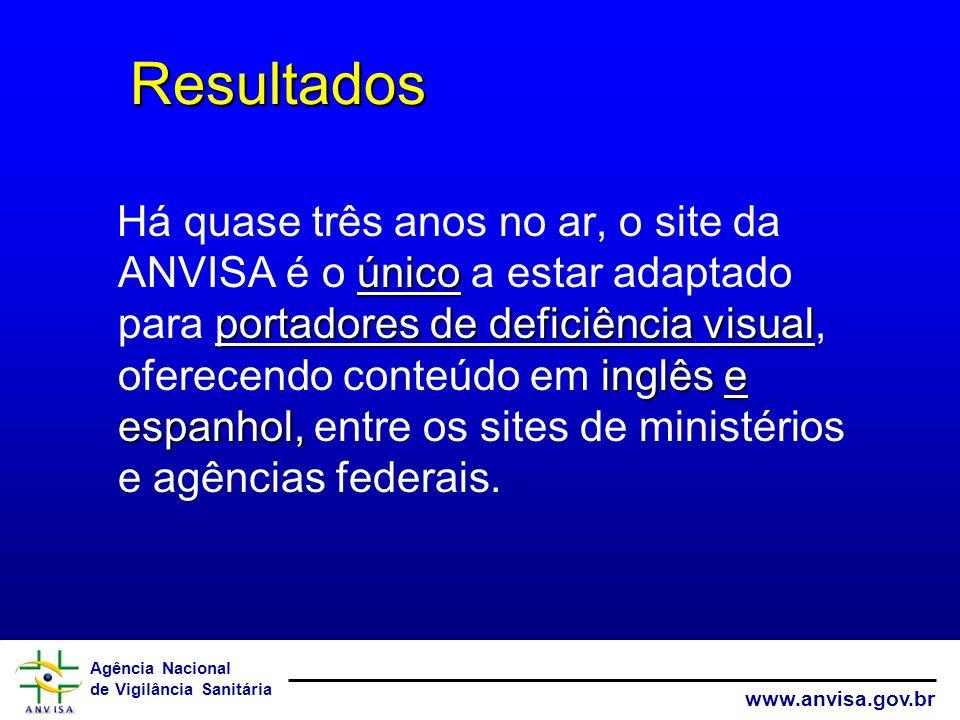 Agência Nacional de Vigilância Sanitária www.anvisa.gov.br único portadores de deficiência visual inglêse espanhol, Há quase três anos no ar, o site d