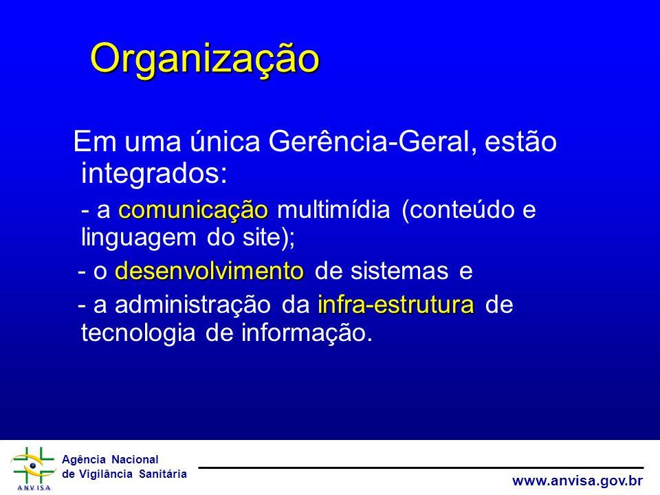 Agência Nacional de Vigilância Sanitária www.anvisa.gov.br Em uma única Gerência-Geral, estão integrados: comunicação - a comunicação multimídia (cont