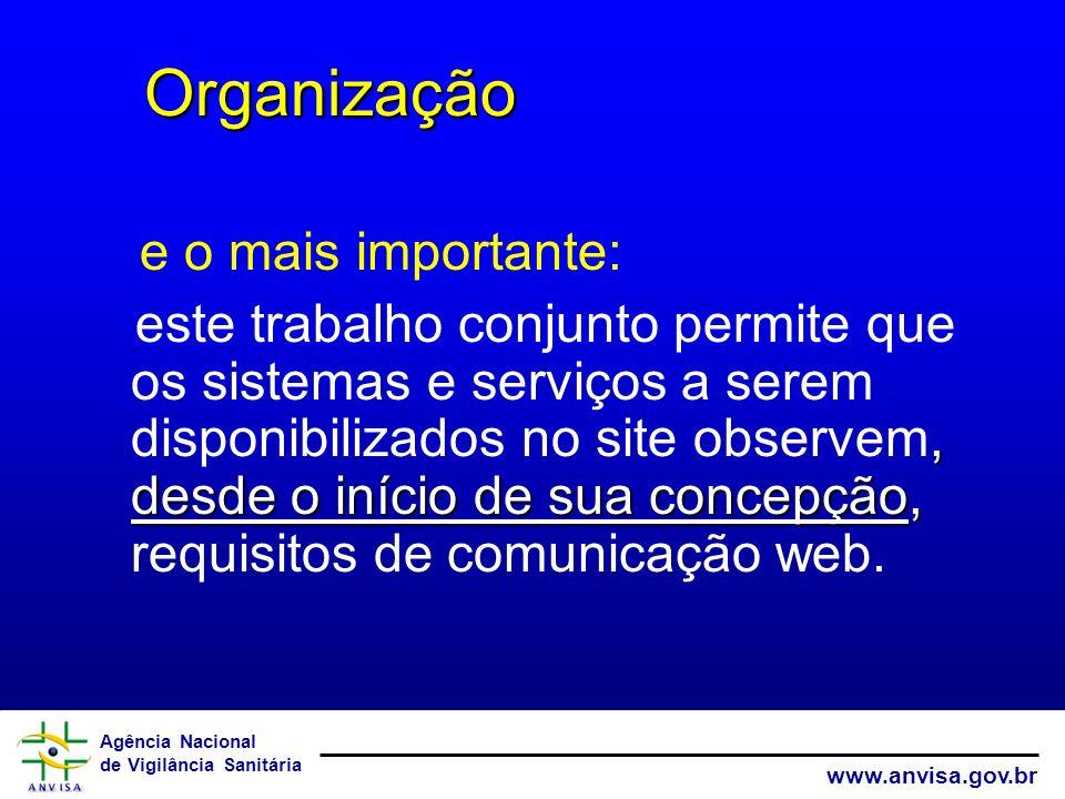 Agência Nacional de Vigilância Sanitária www.anvisa.gov.br e o mais importante:, desde o início de sua concepção, este trabalho conjunto permite que o