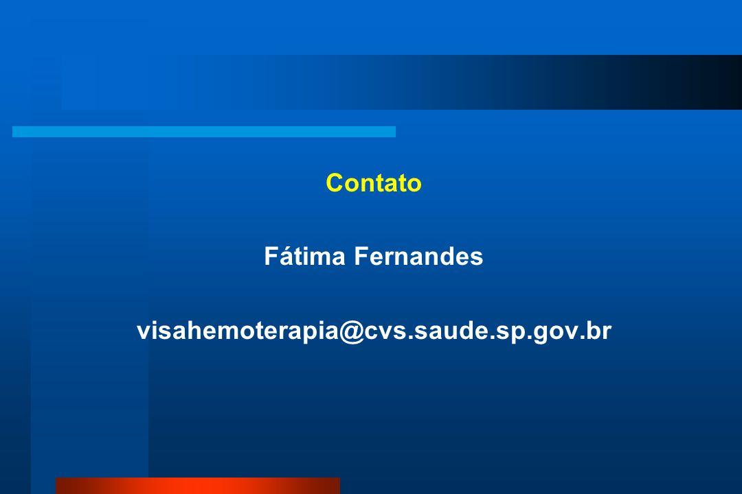 Contato Fátima Fernandes visahemoterapia@cvs.saude.sp.gov.br
