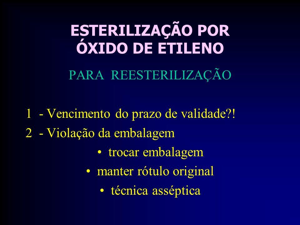 ESTERILIZAÇÃO POR ÓXIDO DE ETILENO PARA REESTERILIZAÇÃO 1 - Vencimento do prazo de validade?.