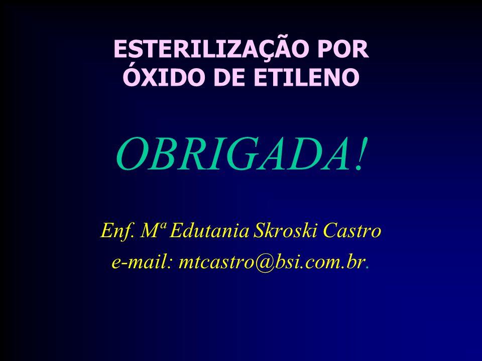ESTERILIZAÇÃO POR ÓXIDO DE ETILENO OBRIGADA.Enf.