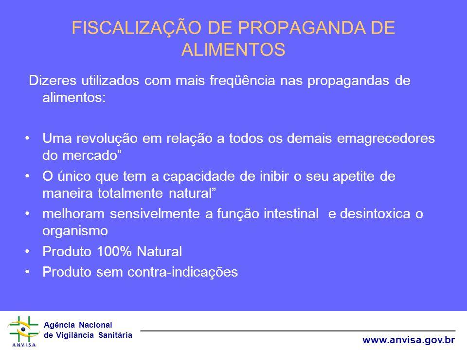 Agência Nacional de Vigilância Sanitária www.anvisa.gov.br FISCALIZAÇÃO DE PROPAGANDA DE ALIMENTOS Dizeres utilizados com mais freqüência nas propagan