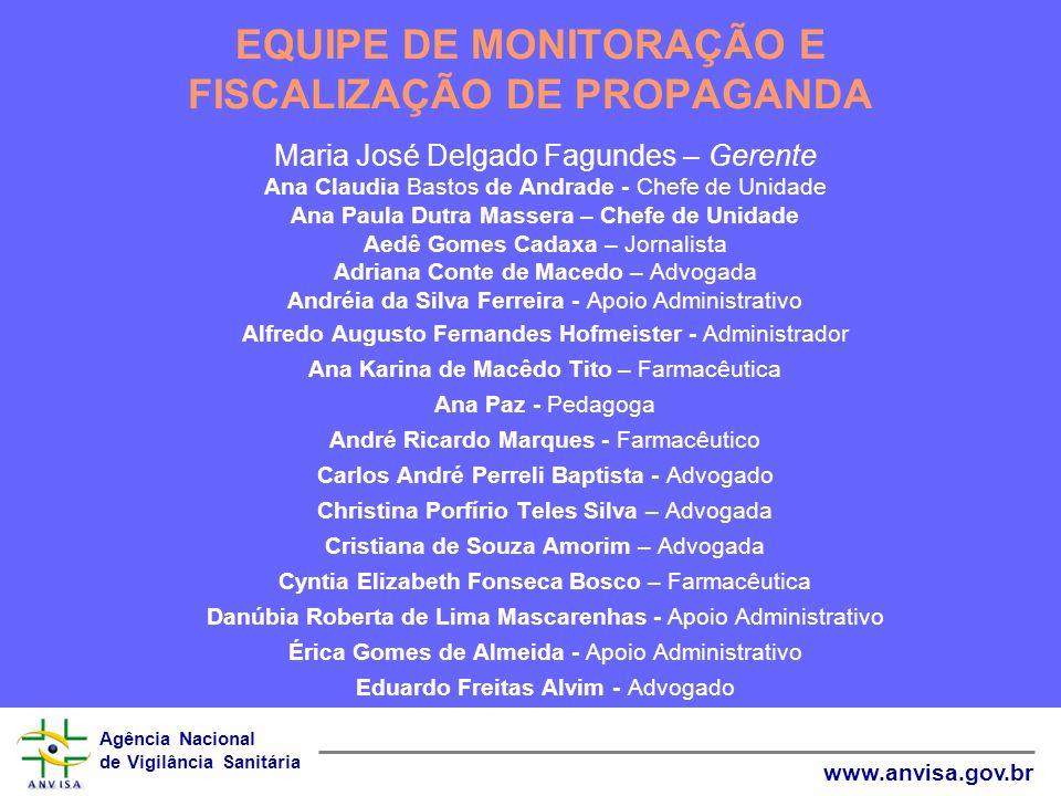 Agência Nacional de Vigilância Sanitária www.anvisa.gov.br Maria José Delgado Fagundes – Gerente Ana Claudia Bastos de Andrade - Chefe de Unidade Ana