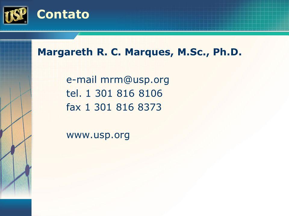 Contato Margareth R. C. Marques, M.Sc., Ph.D. e-mail mrm@usp.org tel. 1 301 816 8106 fax 1 301 816 8373 www.usp.org