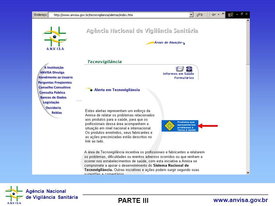 Agência Nacional de Vigilância Sanitária www.anvisa.gov.br PARTE III