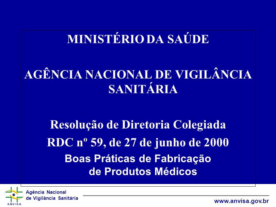 Agência Nacional de Vigilância Sanitária www.anvisa.gov.br MINISTÉRIO DA SAÚDE AGÊNCIA NACIONAL DE VIGILÂNCIA SANITÁRIA Resolução de Diretoria Colegia